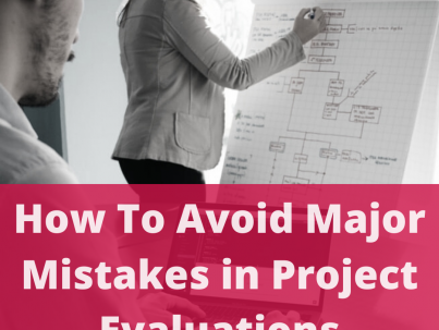 How To Avoid Major Mistakes in Project Evaluations